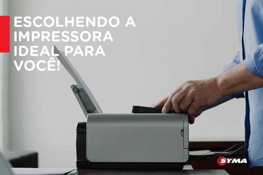 Como escolher a impressora ideal.