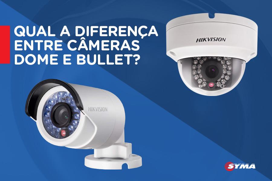 Saiba a diferença entre câmeras dome e bullet.
