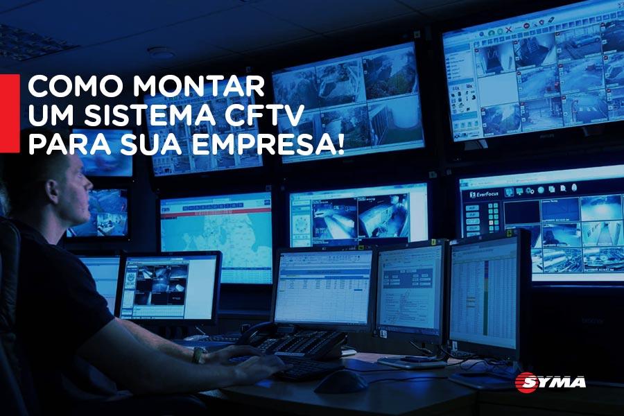 Como montar um Sistema CFTV para sua empresa