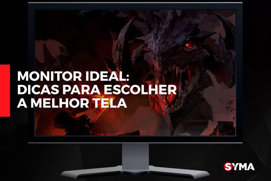 Dicas para escolher o monitor ideal para seu computador.