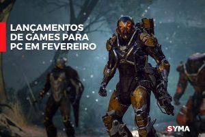 Lançamentos de Games para PC em fevereiro.