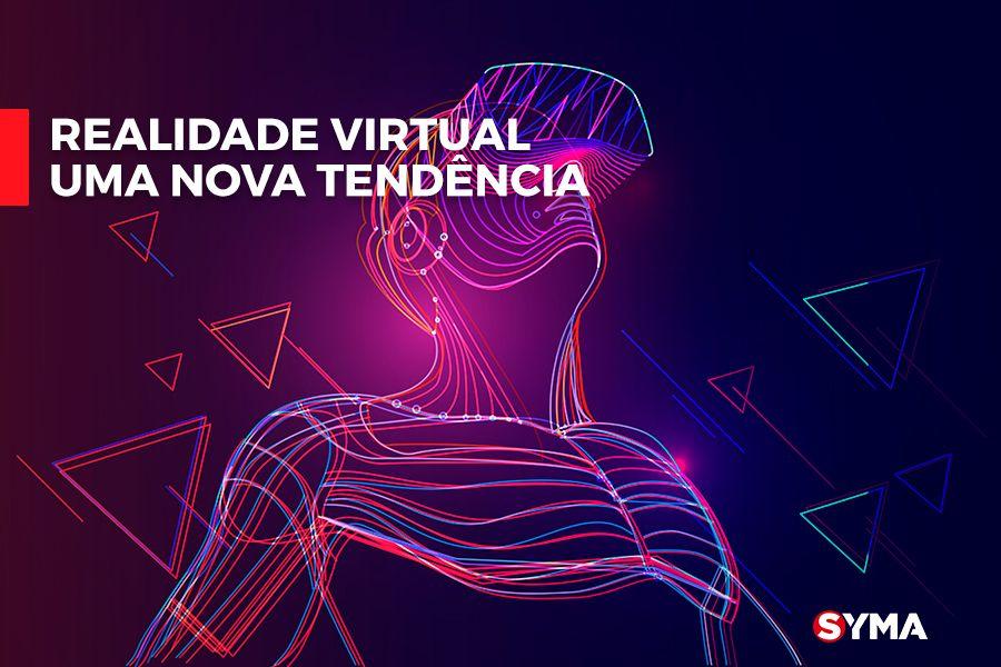 Realidade Virtual – Uma Nova Tendência
