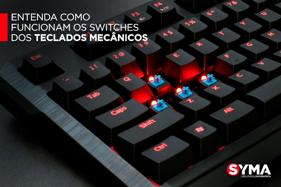 Entenda como funcionam os switches dos teclados mecânicos