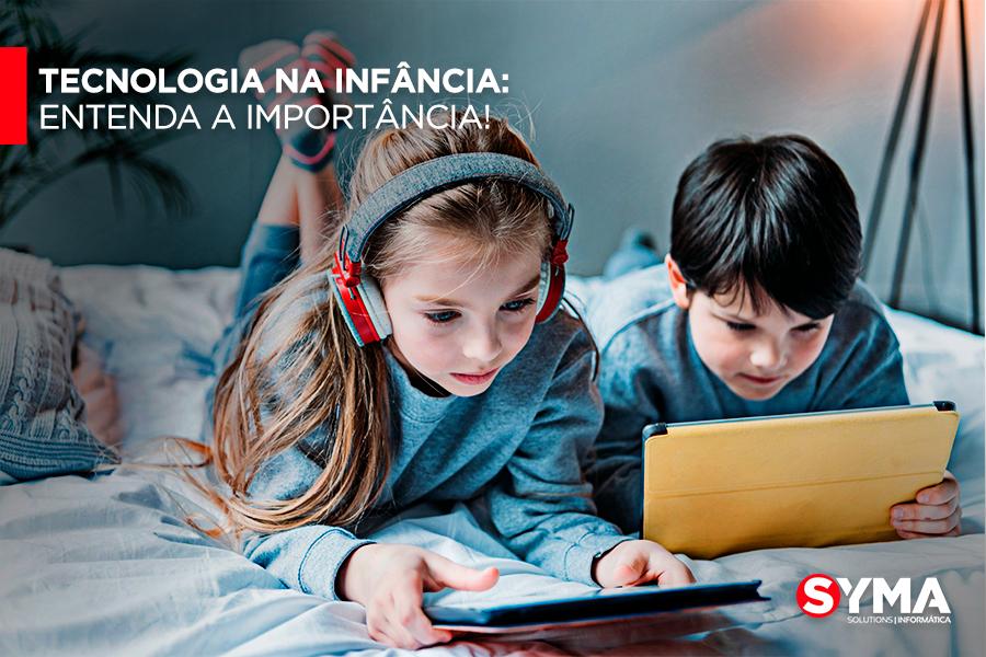 Tecnologia na Infância: Entenda a importância!