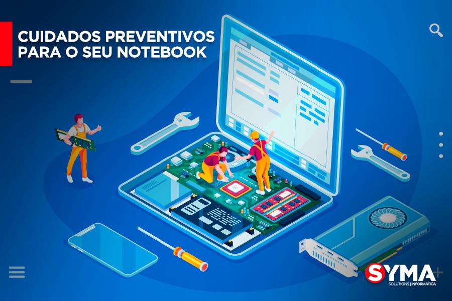 Cuidados preventivos para o seu notebook