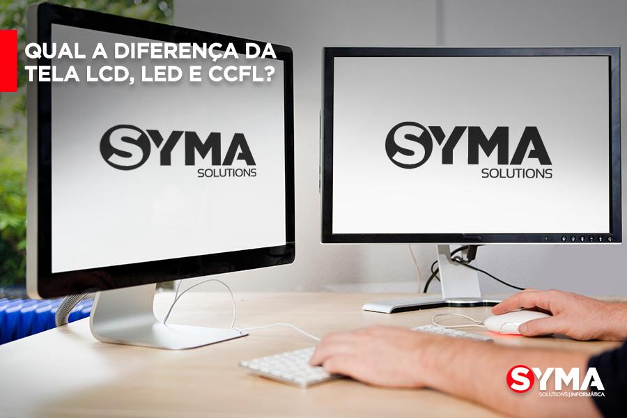 Qual a diferença da tela LCD, LED e CCFL?