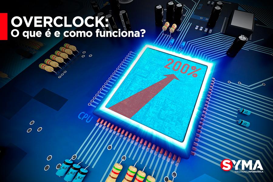 OverClock: O que é e como funciona?