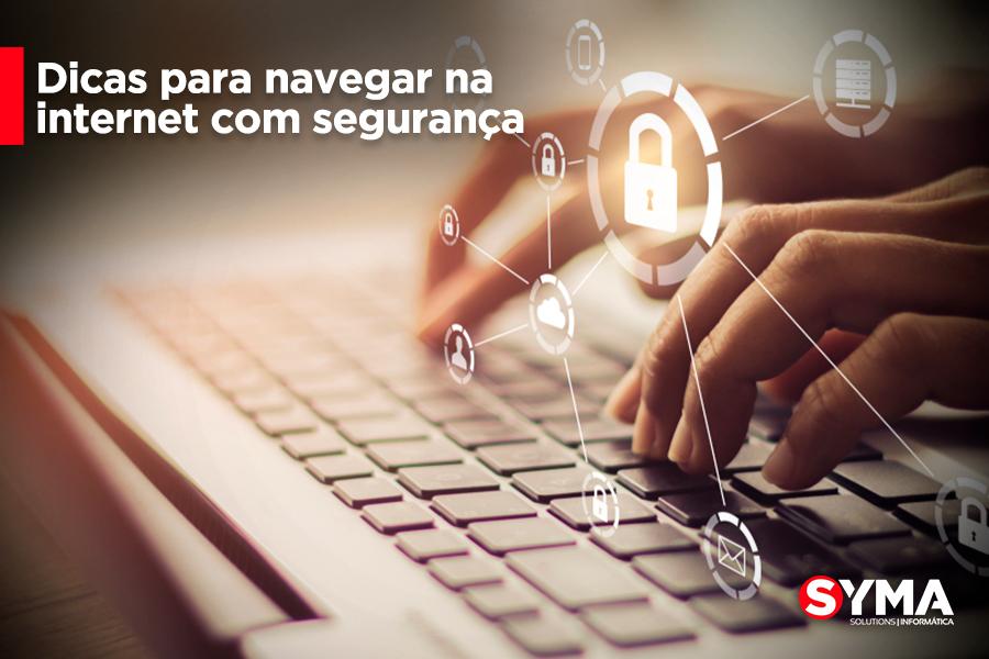 Dicas para navegar na internet com segurança