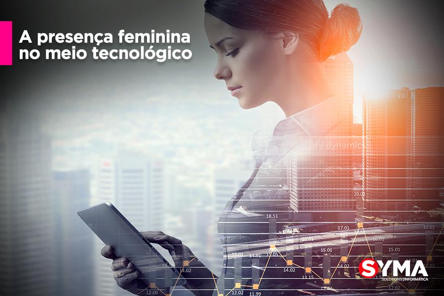 A presença feminina no meio tecnológico