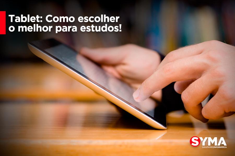 Tablet: Como escolher o melhor para estudar!