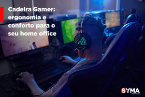Cadeira Gamer: ergonomia e conforto para o seu home office