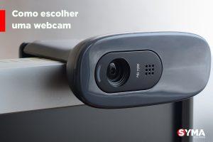 Como escolher a webcam ideal para mim?