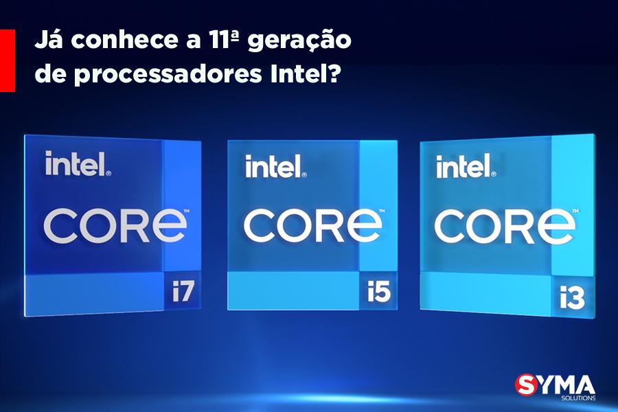 Conheça a 11° geração de processadores Intel