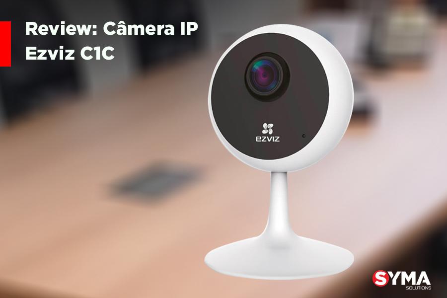 Câmera Ezviz C1C: confira as principais vantagens do modelo!