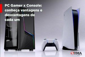 PC Gamer x Console: conheça vantagens e desvantagens de cada um