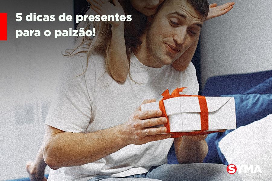 5 dicas de presentes para o paizão!